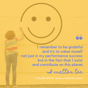"""Yellow box with a quote from Colleen, written in blue: """"I remember to be grateful and try to value myself - not just in my performance success, but in the fact that I exist and contribute on this planet."""""""